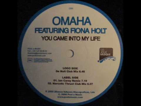 Omaha feat. Fiona Holt - You Came Into My Life (De Nuit Mix).wmv