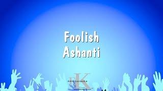 Foolish - Ashanti (Karaoke Version)