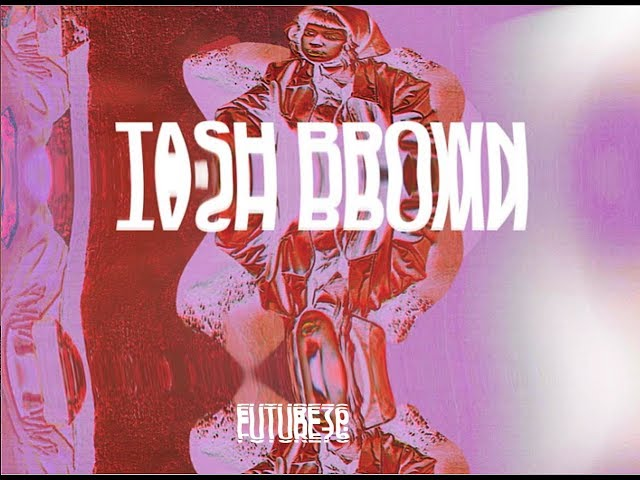 FUTURE 76 - TASH BROWN