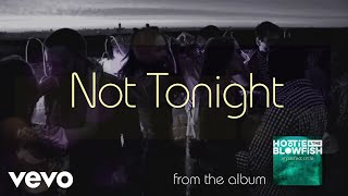 Hootie & The Blowfish - Not Tonight (Audio)