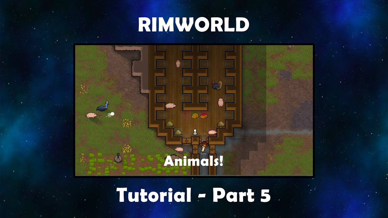 Rimworld - Tutorial - Part 5 - Animals