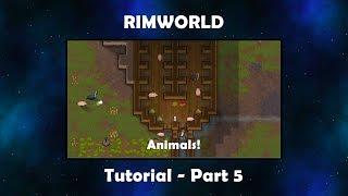 Rimworld - Tutorial - Part 5 - Animals