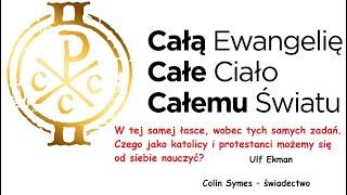 Ulf Ekman - W tej samej łasce, wobec tych samych zadań. Colin Symes – świadectwo