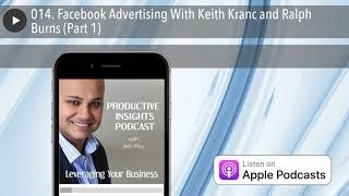 014. Facebook Advertising With Keith Kranc and Ralph Burns (Part 1)