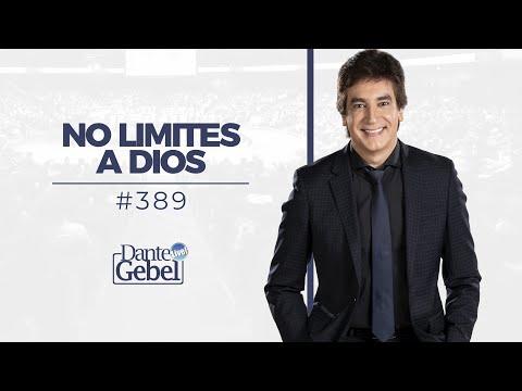 Dante Gebel #389   No limites a Dios