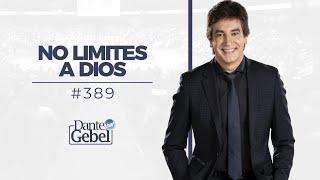 Dante Gebel 389  No Limites A Dios