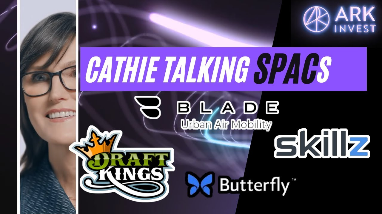 Download Cathie Wood Opinion on SPACs ($DFKG $SKLZ $BFLY $EXPC)
