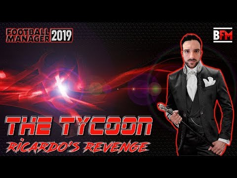 FM19 - The Tycoon - Ricardo's Revenge - Owner Experiment - Football Manager 2019