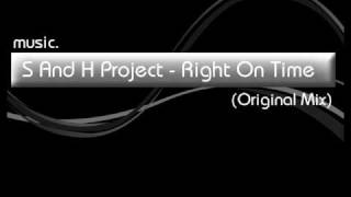 S And H Project - Right On Time (Original Mix)