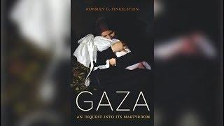 Norman Finkelstein on Gaza's Martyrdom (1/4)