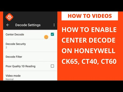How To Enable Center Decode on Honeywell CK65, CT40, CT60