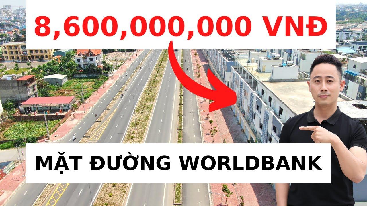 Nhà Mặt Đường Worldbank 120m2 Trị Giá 9,1 Tỷ | Săn Nhà Mặt Phố Số 01