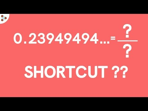 Writing Non Terminating Recurring Decimal in the form P by Q Shortcut Trick Part 3