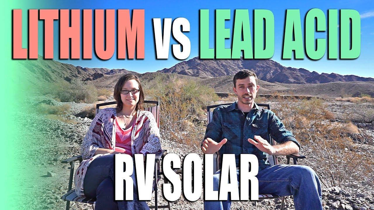 Lithium vs Lead Acid Batteries for RV Solar - Full Time RV Blog