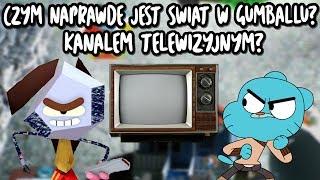 Czym Naprawdę jest Świat w Gumballu? Kanał Telewizyjny? - Teoria #15