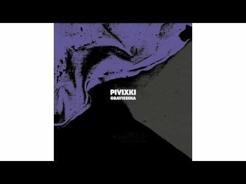 Pivixki - Gravissima 64