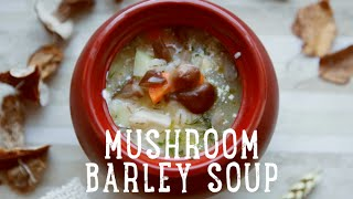 Mushroom Barley Soup [ba Recipes]