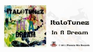 ItaloTunez - In A Dream (Original Radio Edit)