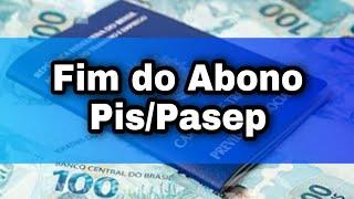 Fim do Abono Pis/Pasep