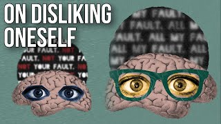 On Disliking Oneself