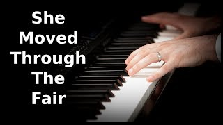 She Moved Through The Fair   Irish Traditional   Piano Cover