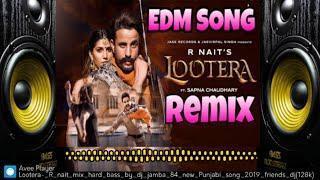 Lootera- R nait  EDM  REMIX VIBRATIONSnew Punjabi song2019