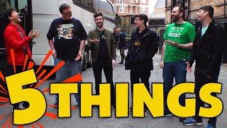 5 THINGS w/ Bob, Jack, Ethan, Wade, Tyler