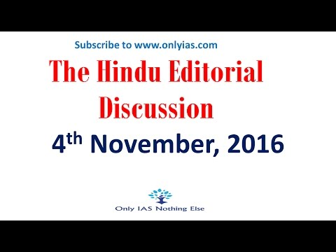 4 November, 2016 The Hindu Editorial Discussion