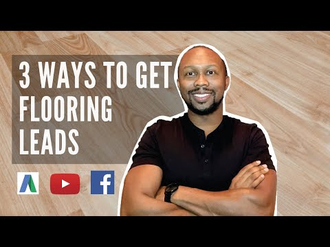 3 WAYS ON HOW TO GET FLOORING CONTRACTOR LEADS 2020 (SECRET METHOD REVEALED!)