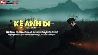 Kệ Anh Đi - Jin F ft. Hiệp [ Official Lyric Video ]