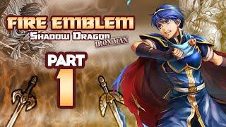 Part 1: Fire Emblem Shadow Dragon H5, Ironman Stream!