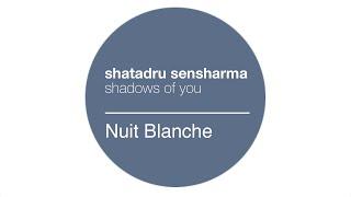 [Chill Out] Shatadru Sensharma - Shadows Of You [Nuit Blanche]