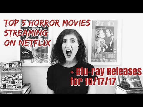 Top 5 Horror Movies Streaming on Netflix & Bluray Releases for 101717