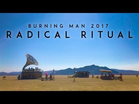 Burning Man 2017: Radical Ritual