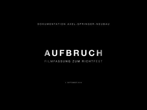 AUFBRUCH – Dokumentation Axel-Springer-Neubau