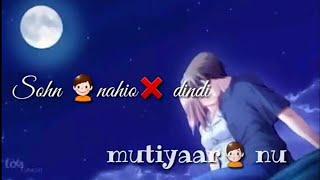 Mutiyaar - Happy Raikoti   Latest Punjabi romantic song Whatsapp Status
