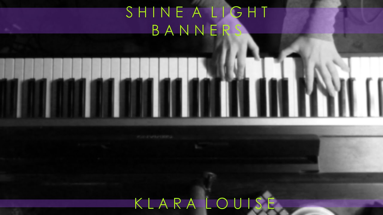 Shine a light banners piano cover youtube hexwebz Gallery
