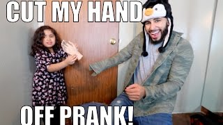 cut my hand off prank