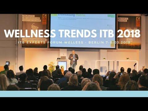 Wellness Trends 2018 - ITB Experts Forum Wellness Berlin