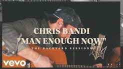 Chris Bandi - Man Enough Now (The Backyard Sessions)