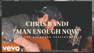 Chris Bandi - Man Enough Now (The Backyard Sessions)