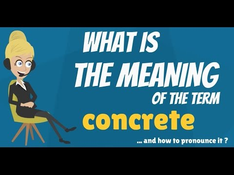 What is CONCRETE? What does CONCRETE mean? CONCRETE meaning ...What does CONCRETE mean? CONCRETE meaning & definition - How to pronounce CONCRETE