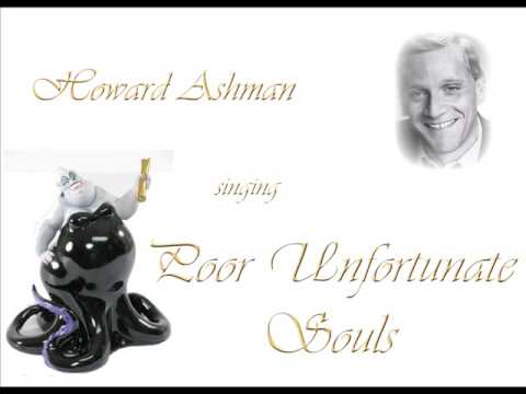 Howard Ashman Singing Poor Unfortunate Souls
