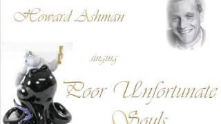Howard Ashman Singing Poor Unfortunate Souls