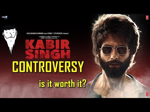 Kabir Singh Controversy | Is It Worth It? | Yogi Baba