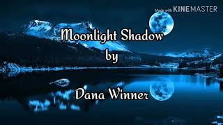 Moonlight Shadow by Dana Winner_with lyrics