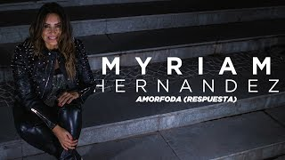 Myriam Hernandez - Amorfoda (Respuesta)