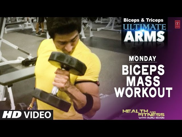 Monday: BICEPS MASS WORKOUT   Ultimate Arms by Guru Mann