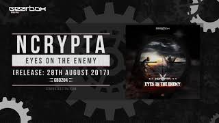 Ncrypta - Eyes On The Enemy [GBD204]
