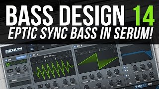 "Bass Design 14: ""Eptic"" style bass in Serum"